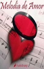 Melodía de amor by TsukiArunji