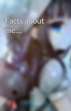 Facts about me.... by M1M1L0L