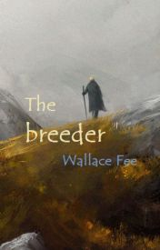 The breeder by WallaceFee
