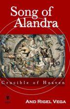Song of Alandra (Crucible of Heaven) by AndRigelVega