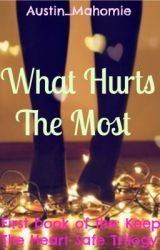 What Hurts The Most [Austin Mahone Fan Fiction] by Austin_Mahomie