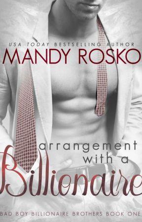Arrangement with a Billionaire (Bad Boy Billionaire Brothers Book 1) COMPLETE by Mandyrosko