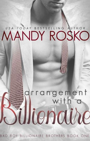 Arrangement with a Billionaire (Bad Boy Billionaire Brothers Book 1) COMPLETE
