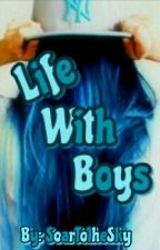 Life With Boys by SoarToTheSky