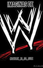 Imaginas De Wwe by -CuteWWE