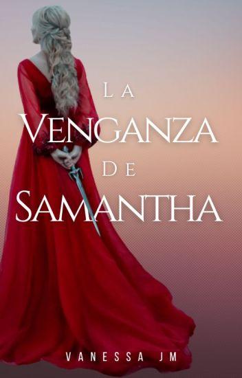 La Venganza De Samantha. Primera parte (Reeditando)
