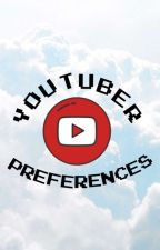 YouTuber Preferences  by CacaDau