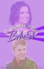 Because you Beliebed -A Justin Bieber Love Story by Creative_Belieber