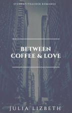 Between Coffee & Love by my_cigarettes_