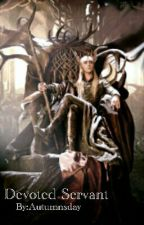 Devoted Servant  (Thranduil Love Story) by Autumnsday