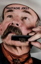 Mustache Jokes (I'm Bored) by wonderwaffle
