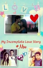 My Incomplete Lovestory (A Sandhir Fan-Fiction) by #Mou by Mou0902