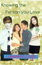 Knowing the person you love by -LuhanMyLoves-