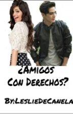 ¿Amigos Con Derechos? by america_gzl
