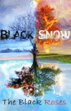 Book #1: Black Snow [ON HOLD] by TheBlackRoses