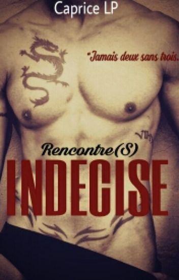 Rencontre(S) : INDECISE (Sous contrat d'édition)