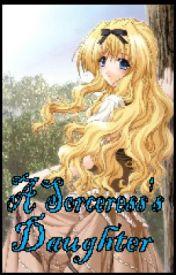 A Sorceress's Daughter by buckwolvhoosier