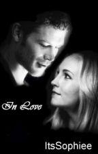 In Love (Klaroline LoveStory) Klaus/Caroline by ItsSophiee