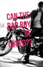 Can the bad boy be loved? by bethybooks