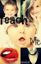 Teach me by Vodkachaid