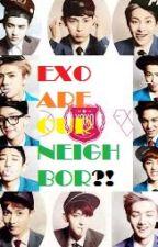EXO ARE OUR NEIGHBOR?! by Subaru_Shirogane22
