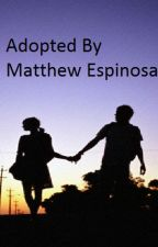 Adopted By Matthew Espinosa (Hayes Grier) by csatterly