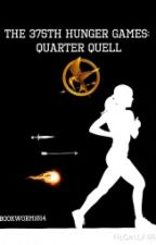 The 375th Hunger Games: Quarter Quell- ON HOLD by Sarrell24601