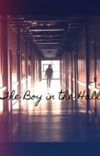 The Boy in the Hall by ThatGirl8181