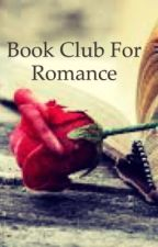 BOOK CLUB FOR ROMANCE by Insidemyworld