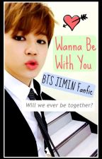 Wanna Be With You ♥ BTS JIMIN FANFIC by bts_parkjimin