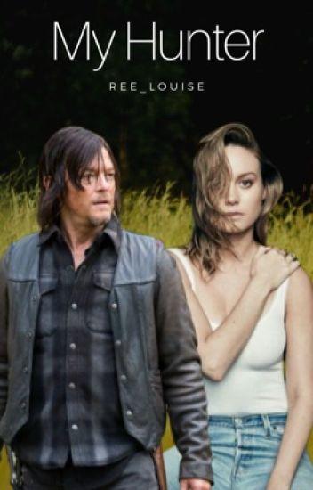 My Hunter (The Walking Dead Fanfiction/ A Daryl Dixon Fanfiction)