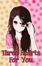 Three Hearts For You by JayeHruska
