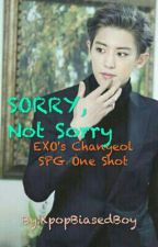 Sorry, Not Sorry [SPG One Shot] by WilDance