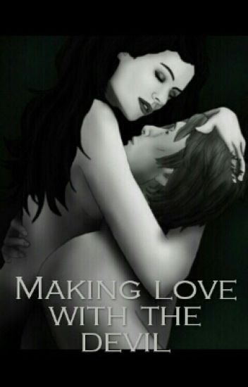 Making love with the devil