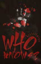 Who Knows? by kevrielqiya
