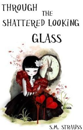 Through the Shattered Looking Glass by TagPanda