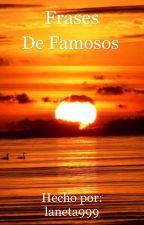 Frases de Famosos by laneta999