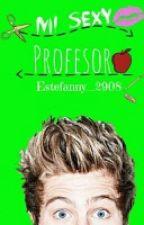 Mi Sexy Profesor  | Luke Hemmings by XStephanieCliffordX