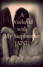 A Weekend with My Stepbrother (SPG) by lil_gene