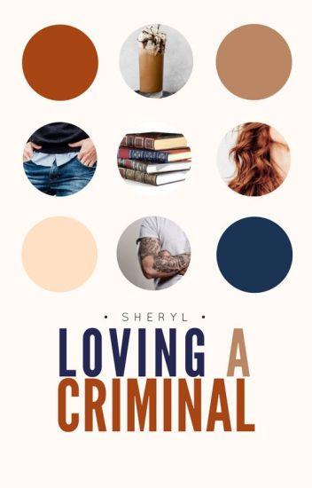 Loving A Criminal (#3 FFAW) | ✓