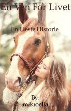 En ven for livet 1(en heste historie) by EllaRasmussennn