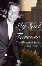 My Girl Forever - Louis Tomlinson - Book 1 by jeswi1s