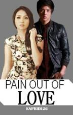 Pain Out Of Love by KathNielPride26
