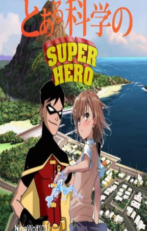 A Certain Scientific Superhero Book 1: Lightning Flash by NinjaWolf103