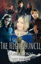 The High Council for fictional problems by ladysilverlining