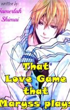That Love game that Maryss plays by Jamerlahshimai