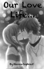Our Love Life by HannaSophia25