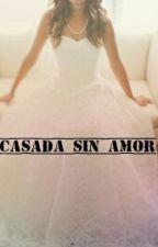 Casada Sin Amor by Joesis