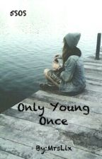 Only Young Once by MrsLix