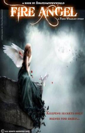 FireAngel- A Fred Weasley Story by Awayinmyownworld